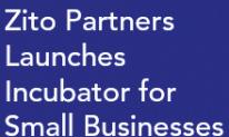 Zito Partners Launches Incubator for Small Businesses and Start-Ups