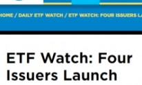 ETF Watch Four Issuers Launch Funds Today