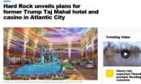 Hard Rock unveils plans for former Trump Taj Mahal hotel and casino in Atlantic City