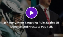 Jon Runyan on Targeting Rule Eagles SB Defense and Prostate Pep Talk